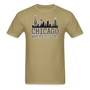 Chicago: Where It's At - Men's T-Shirt