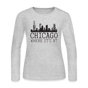 Chicago: Where It's At - Women's Long Sleeve Jersey T-Shirt