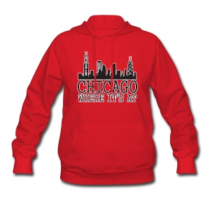 Chicago: Where It's At - Women's Hoodie