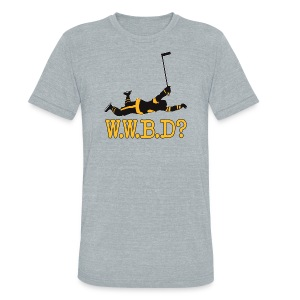 W.W.B.D? - Unisex Tri-Blend T-Shirt by American Apparel