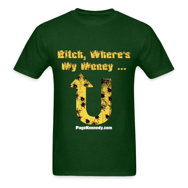 Bitch, Where's My Money (yellow logo)