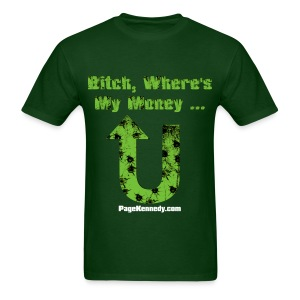 Bitch, Where's My Money (green logo) - Men's T-Shirt