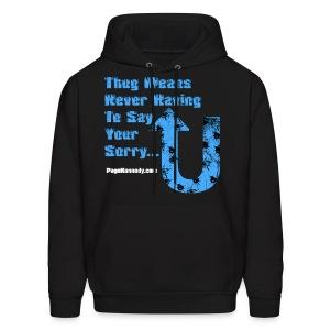Hoodie Thug Means Never Having to Say (sky blue logo) - Men's Hoodie