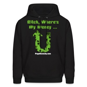 Hoodie Bitch, Where's My Money (green logo) - Men's Hoodie