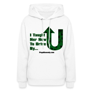 Ladies Hoodie I taught her how to drive by - Women's Hoodie
