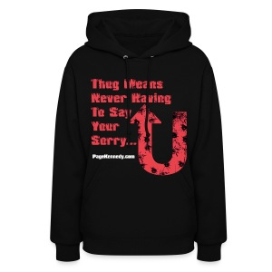 Hoodie Thug means never having to say your sorry  (orange logo) - Women's Hoodie
