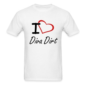 I Love Diva Dirt (men's standard white) - Men's T-Shirt