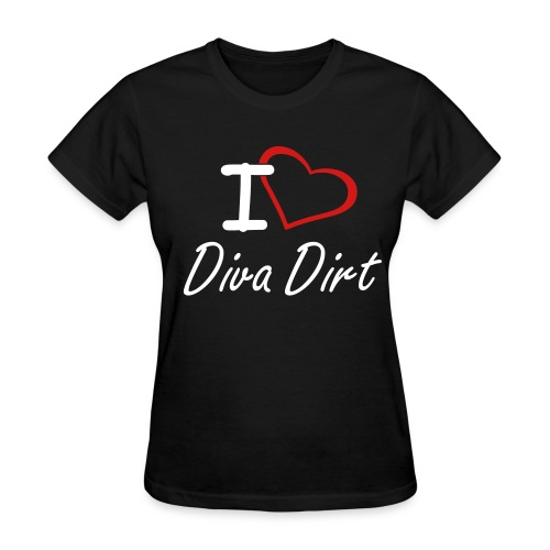I Love Diva Dirt (women's standard black) - Women's T-Shirt