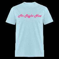 T-Shirts ~ Men's T-Shirt ~ Mr Right Now