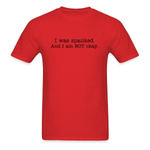 I Was Spanked... - Men's T-Shirt