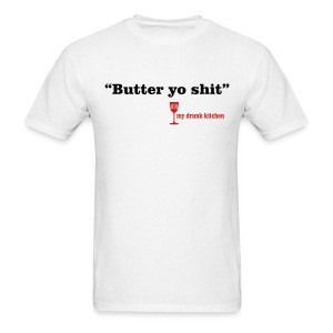 Butter Yo Shit - Men's T-Shirt