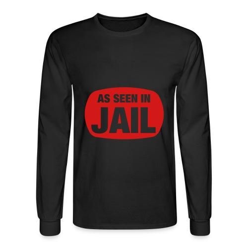 As Seen in Jail Long Sleeve - Men's Long Sleeve T-Shirt
