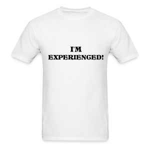 I'm Experienced White T's - Men's T-Shirt