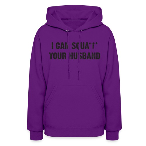 Women's Hoodie - Show off how much you can squat!