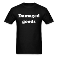 T-Shirts ~ Men's T-Shirt ~ Damaged Goods Tee