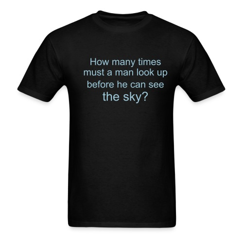 Bob Dylan quote - Men's T-Shirt