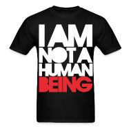 T-Shirts ~ Men's T-Shirt ~ I am not a human being