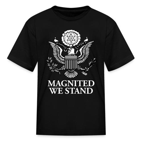 Magnited We Stand - Black Kids - Kids' T-Shirt