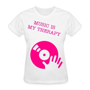 MUSIC IS MY THERAPY - Women's T-Shirt
