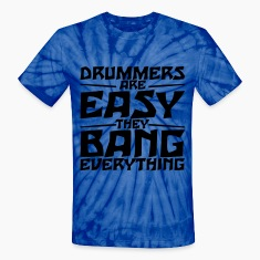 Drummers are easy. They bang everything. T-Shirts