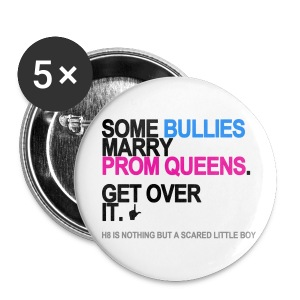 Some Bullies Marry Prom Queens Button - Small Buttons