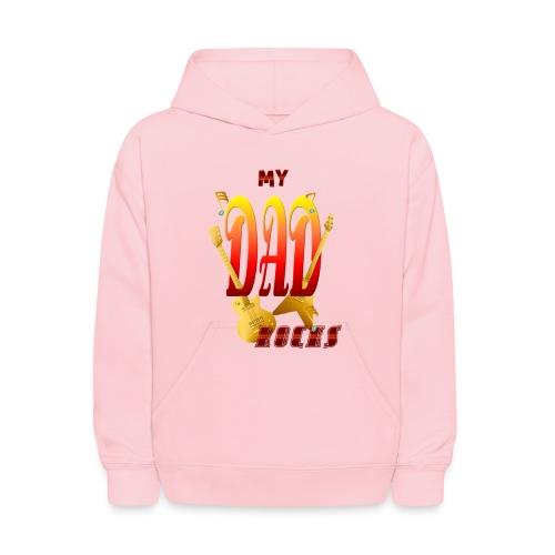 My DAD Rocks! - Kids' Hoodie