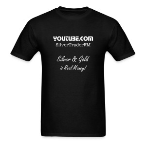 SilvertraderFM - Silver & Gold is Real Money! - Men's T-Shirt