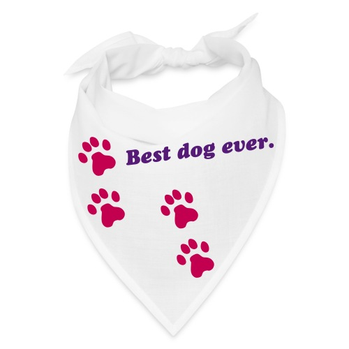 Best dog ever bandana for dogs. - Bandana