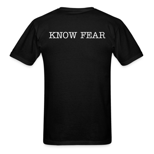 Know Fear - Men's T-Shirt