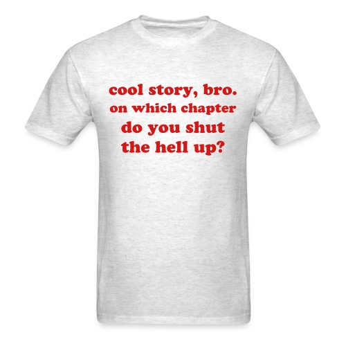 cool story, bro. - Men's T-Shirt