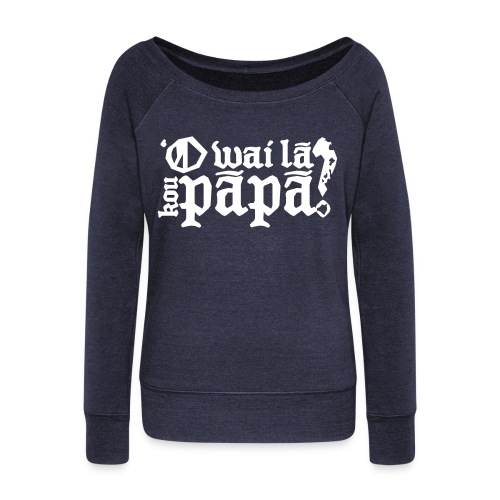 (Hawaiian) Who's your daddy? - Women's Wideneck Sweatshirt