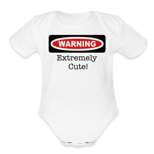 Warning extremely cute! - Organic Short Sleeve Baby Bodysuit