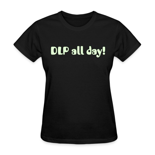 DLP all day! with Sex Money & Music on the back Black Tee for her. - Women's T-Shirt