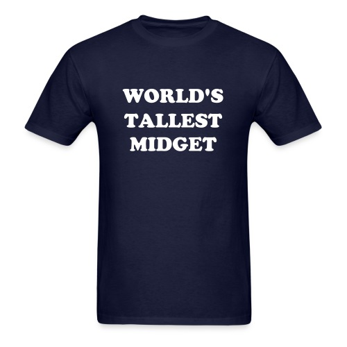 World's Tallest Midget - Men's T-Shirt