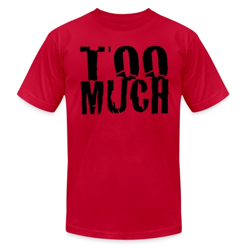 TOO MUCH! - Men's Fine Jersey T-Shirt