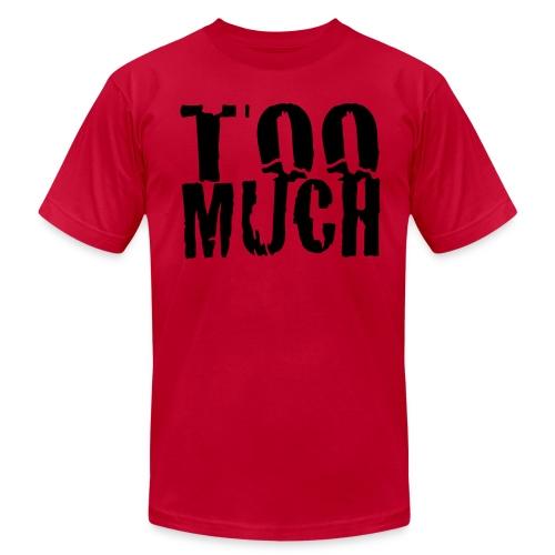 TOO MUCH! - Men's  Jersey T-Shirt