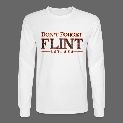 Don't Forget Flint Men's Long Sleeve T-Shirt - Men's Long Sleeve T-Shirt