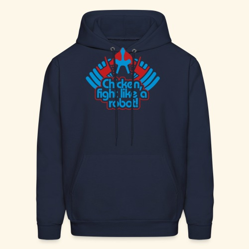 Chicken, fight like a robot! - Men's Hoodie