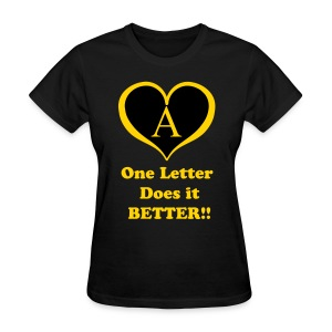 Alpha One Letter Better - Women's T-Shirt