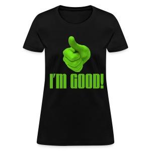 I'm Good Tee - Women's T-Shirt