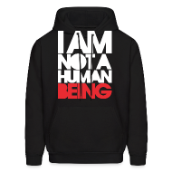 Hoodies ~ Men's Hoodie ~ I am not a human being