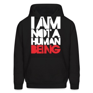 I am not a human being - Men's Hoodie