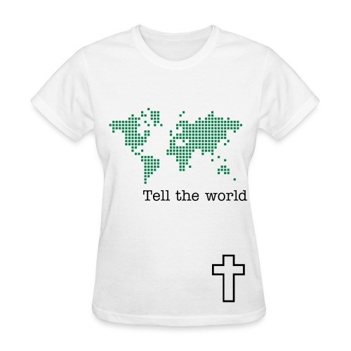 Tell the world - Women's T-Shirt