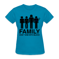 Women's T-Shirts ~ Women's T-Shirt ~ Family Don't End With Blood
