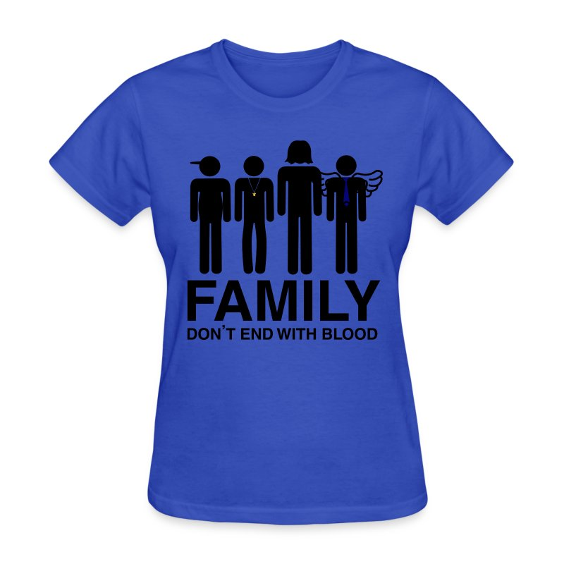 Family Don't End With Blood - Women's T-Shirt
