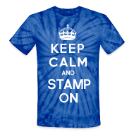 T-Shirts ~ Unisex Tie Dye T-Shirt ~ Keep Calm and Stamp On Tie Dye Tee