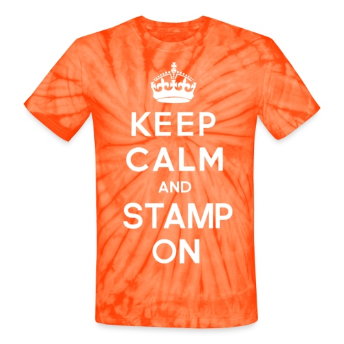 Keep calm and stamp on tie dye - Unisex Tie Dye T-Shirt
