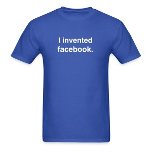 I invented facebook - Men's T-Shirt