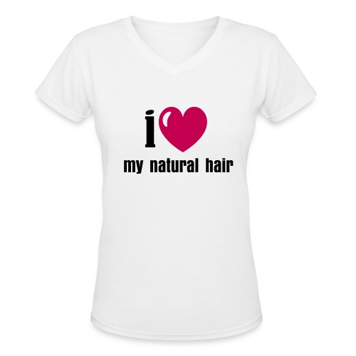 I Love My Natural Hair Tee - Women's V-Neck T-Shirt