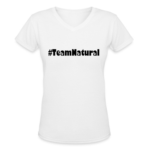 #Team Natural Tee - Women's V-Neck T-Shirt
